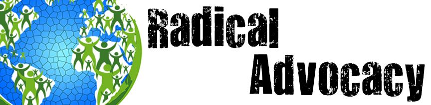 Radical Advocacy
